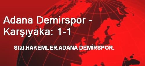 Adana Demirspor - Karşıyaka: 1-1
