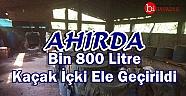 Ahırda Bin 800 Litre Kaçak İçki Ele Geçirildi