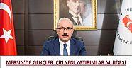 Mersin'de Gençler İçin Yeni Yatırımlar Müjdesi