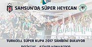 Samsun'da Süper Heyecan