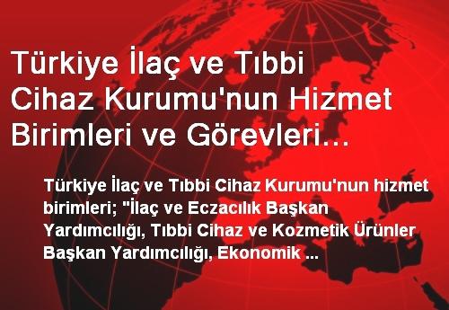 Türkiye İlaç ve Tıbbi Cihaz Kurumu'nun Hizmet Birimleri ve Görevleri Belirlendi