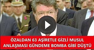 Turgut Özal'dan 63 Aşiretle Gizli Musul Anlaşması! Musul'un Tapusu Ankara'da...
