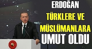 Erdoğan Türkleri ve Müslümanları Korudu