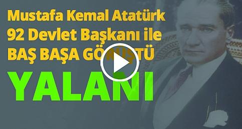 Mustafa Kemal Atatürk 92 Devlet Başkanı ile BAŞ BAŞA GÖRÜŞTÜ yalanı...