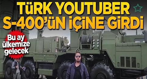 Türk Youtuber S-400 füzesinin içine girdi.