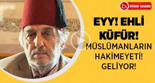 Kadır Mısıroğlu | Müslümanların hakimiyeti