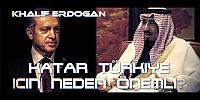 Katar Krizi Türkiye için neden önemli? Kral Selman neden ihanet ediyor?